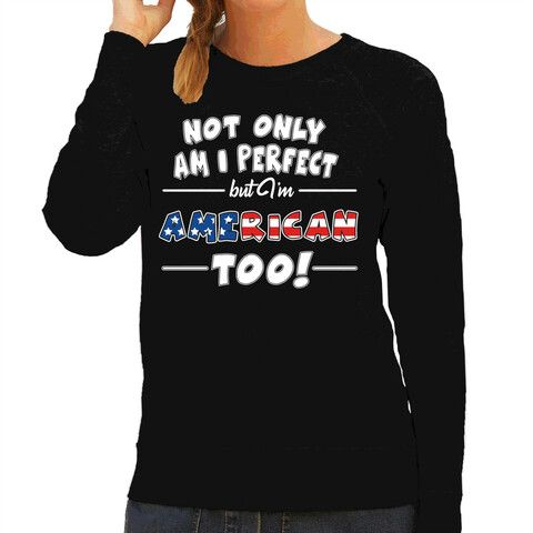 Not only perfect but American / USA / Amerikaans too fun cadeau trui voor dames