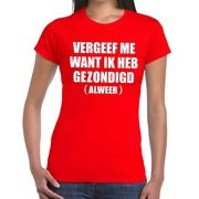 Vergeef me fun t-shirt rood voor dames